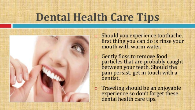 Dental Care Tips When You Are Travelling